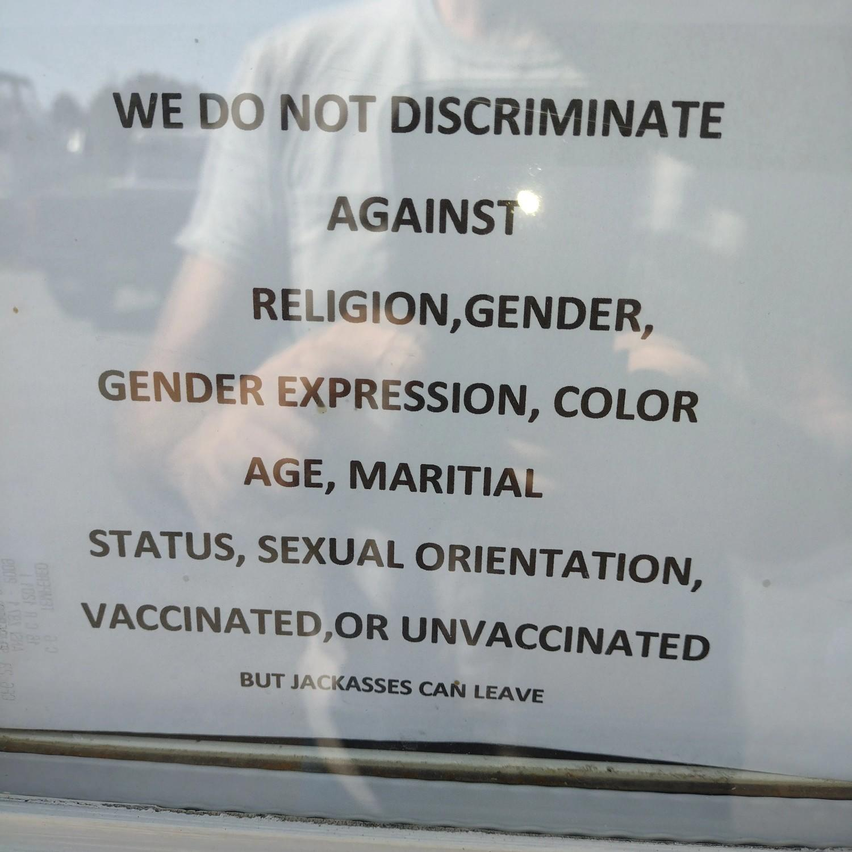 We do not discriminate . . .